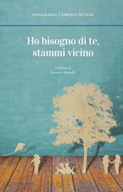 """LIBRI IN REDAZIONE – """"HO BISOGNO DI TE, STAMMI VICINO"""""""