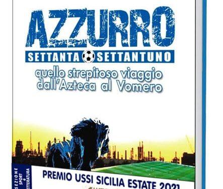 """PREMI USSI SICILIA ESTATE 2021: """"AZZURRO 70/71""""  VINCE NELLA SEZIONE SPORT E LETTERATURA"""